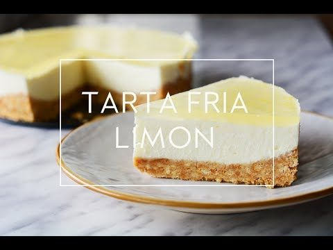 TARTA FRIA DE LIMON – CHEESECAKE SIN HORNO | Las María Cocinillas